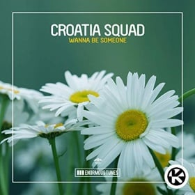 CROATIA SQUAD - WANNA BE SOMEONE